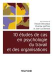 10 études de cas de psychologie du travail et des organisations