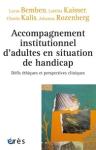 Accompagnement institutionnel d'adultes en situation de handicap